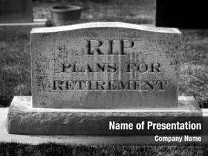 Retirement gravestone rip plan symbolizing