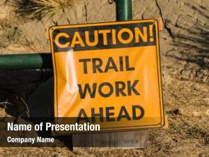 Work caution trail ahead temporary