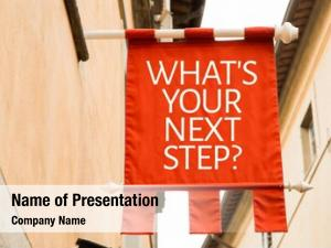 Next whats your step?