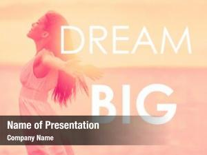 Inspirational dream big message written