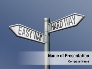 Hard easy way way roadsign