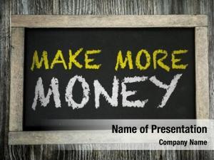 Money make money written chalkboard