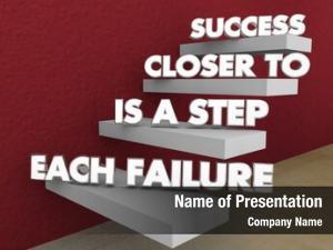 Step each failure closer success