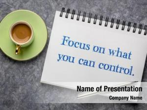 You focus what can control