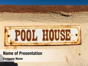 Pool old rusty house sign