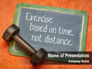 Time, exercise based not distance,