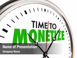 Clock time monetize earn money