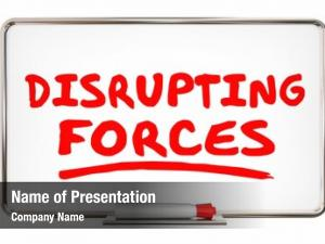 Disrupting forces