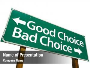 Bad good choice, choice road