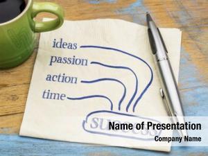 Action, ideas, passion, time success