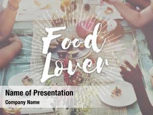Foodie food mania food lover