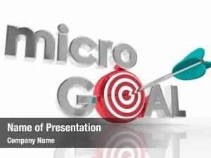 Specific micro goal targeted efforts