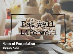 Life eat well well healthy